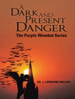 A Dark and Present Danger