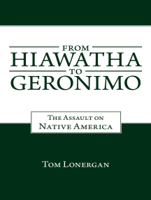 From Hiawatha to Geronimo: The Assault on Native America