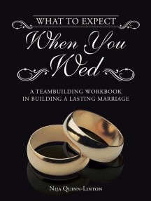 What to Expect When You Wed: A Teambuilding Workbook in Building a Lasting Marriage