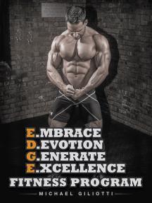 E.Mbrace D.Evotion G.Enerate E.Xcellence Fitness Program