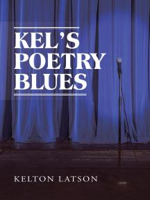 Kel'S Poetry Blues