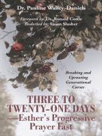 Three to Twenty-One Days—Esther'S Progressive Prayer Fast