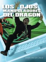 Los Ojos Manipuladores Del Dragón