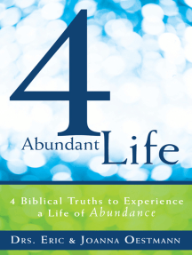 4 Abundant Life: 4 Biblical Truths to Experience a Life of Abundance
