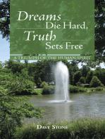 Dreams Die Hard, Truth Sets Free
