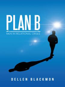Plan B: Men in Relational Crises