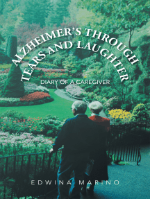 Alzheimer'S Through Tears and Laughter: Diary of a Caregiver