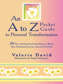 An a to Z Pocket Guide to Personal Transformation: 26 Fun and Inspirational Steps to Begin Your Personal Journey Toward Freedom