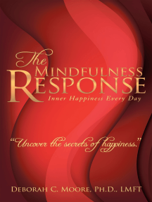 The Mindfulness Response: Inner Happiness Every Day