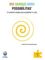 Bio Sensus Mind Possibílitas Modulo 1: Un Sistema Integral Para Possibilitar Tu Vida