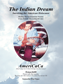The Indian Dream: Surviving the American Holocaust