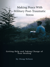 Making Peace with Military Post-Traumatic Stress: Getting Help and Taking Charge of Your Healing