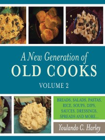 A New Generation of Old Cooks, Volume 2: Breads, Salads, Pastas, Rice, Soups, Dips, Sauces, Dressings, Spreads and More…