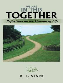 We Are in This Together: Reflections on the Dramas of Life