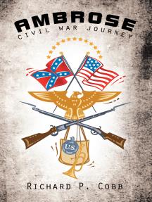 Ambrose: Civil War Journey