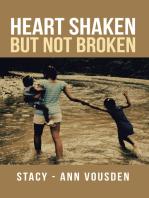 Heart Shaken but Not Broken