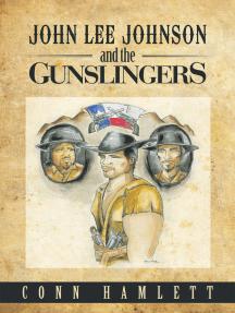 John Lee Johnson and the Gunslingers