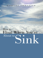 How to Float When You're About to Sink