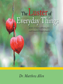 The Luster of Everyday Things: Pictures & Poetry Celebrating Life'S				    Small Treasures & Simple Pleasures