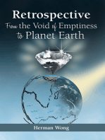 Retrospective—From the Void of Emptiness to Planet Earth