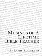 Musings of a Lifetime Bible Teacher