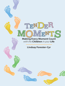 Tender Moments: Making Every Moment Count with the Children in Your Life