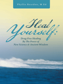 Heal Yourself: Drug-Free Healing by the Power of New Science & Ancient Wisdom