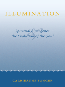 Illumination: Spiritual Emergence and the Evolution of the Soul