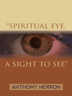 """Spiritual Eye, a Sight to See"""