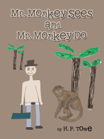 Mr. Monkey Sees and Mr. Monkey Do