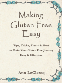 Making Gluten Free Easy: Tips, Tricks, Treats & More to Make Your Gluten Free Journey Easy & Effortless