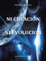 Ni Creación Ni Evolución