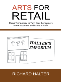 Arts for Retail: Using Technology to Turn Your Consumers into Customers and Make a Profit