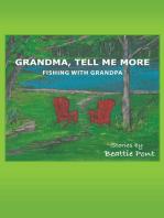 Grandma, Tell Me More: Fishing with Grandpa