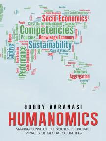 Humanomics: Making Sense of the Socio-Economic Impacts of Global Sourcing