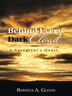 Behind Every Dark Cloud