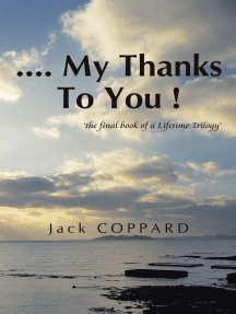 .... My Thanks to You !: 'The Final Book of a Lifetime Trilogy'