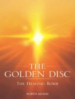 The Golden Disc: The Healing Bomb