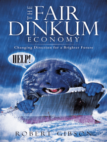 The Fair Dinkum Economy: Changing Direction for a Brighter Future