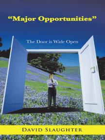 """""""Major Opportunities"""": The Door Is Wide Open"""