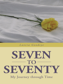 Seven to Seventy: My Journey Through Time