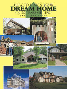 How to Design Your Dream Home in 25 Years or Less!