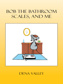 Bob the Bathroom Scales, and Me