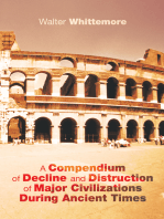 A Compendium of Decline and Distruction of Major Civilizations During Ancient Times