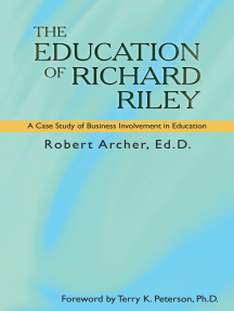 The Education of Richard Riley: A Case Study of Business Involvement in Education