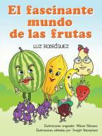 El Fascinante Mundo De Las Frutas