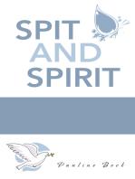 Spit and Spirit