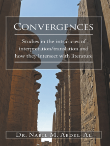 Convergences: Studies in the Intricacies of Interpretation/Translation and How They Intersect with Literature
