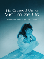 He Created Us to Victimize Us