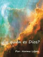 Pero...¿Y Quién Es Dios?